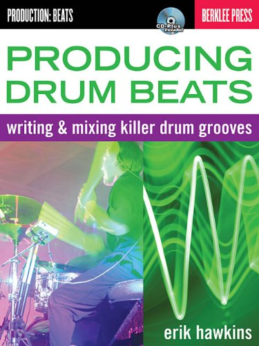 Best Price Producing Drum Beats Writing and Mixing Killer Drum Grooves Productions Beats087659013X