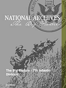 The Big Picture - 7th Infantry Division