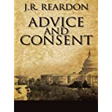Advice and Consent ~ J.R. Reardon
