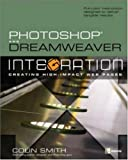 Photoshop and Dreamweaver Integration (One-Off) (0072255889) by Smith, Colin