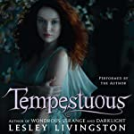 Tempestuous (       UNABRIDGED) by Lesley Livingston Narrated by Lesley Livingston