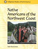 Indigenous Peoples of North America - Native Americans of the Northwest Coast (1560066911) by Veda Boyd-Jones