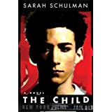 The Child: A Novel ~ Sarah Schulman