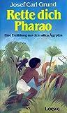 Rette dich Pharao - Josef Carl Grund
