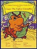 Casper: The Ugliest Caterpillar (Grades 3-5)