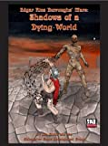 Edgar Rice Burroughs  Mars: Shadows of a Dying World (d20/OGL Sourcebook)
