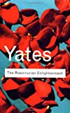 The Rosicrucian Enlightenment (Routledge Classics) (0415267692) by Frances Yates