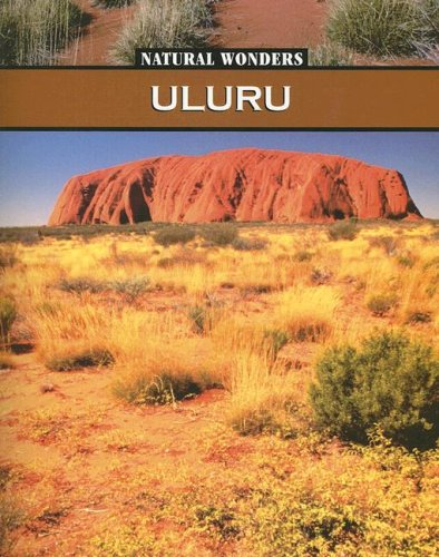 Uluru: Sacred Rock of the Australian Desert (Natural Wonders)