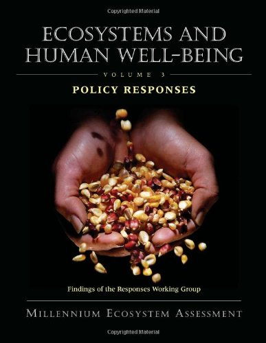 Ecosystems and Human Well-Being: Policy Responses: Findings of the Responses Working Group (Millennium Ecosystem Assessm