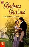 echange, troc Barbara Cartland - Une folle lune de miel
