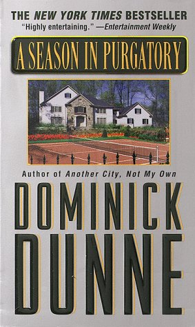 A Season in Purgatory, Dominick Dunne
