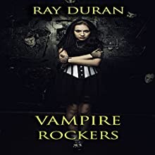 Vampire Rockers (       UNABRIDGED) by Ray Duran Narrated by Paul Parisi