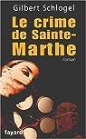 Le crime de Sainte Marthe par Schlogel