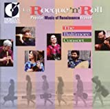 La Rocque \'n\' Roll - Popular Music of Renaissance France / The Baltimore Consort