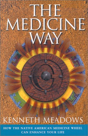 the-medicine-way-how-to-live-the-teachings-of-the-native-american-medicine-wheel-craft-of-life