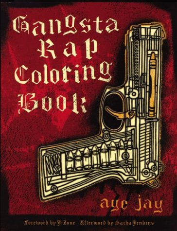 "Gangsta Rap Coloring Book: Anthony ""Aye Jaye"" Morano, Aye Jaye, Sacha Jenkins, J-Zone: 9780867196047: Amazon.com: Books"