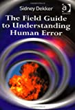 img - for The Field Guide to Understanding Human Error book / textbook / text book