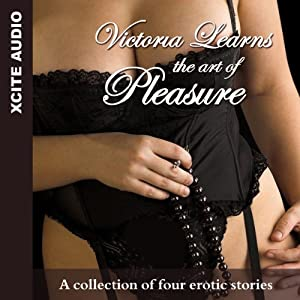Victoria Learns the Art of Pleasure: A Collection of Four Erotic Stories | [Miranda Forbes]