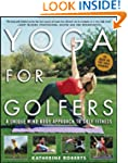 Yoga for Golfers: A Unique Mind-Body...