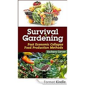Survival Gardening - Post Economic Collapse Food Production Methods (English Edition)