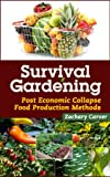 img - for Survival Gardening - Post Economic Collapse Food Production Methods book / textbook / text book