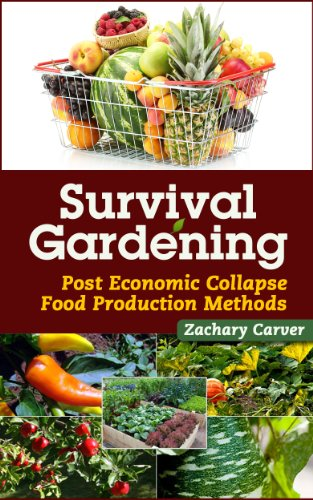 Survival Gardening – Post Economic Collapse Food Production Methods