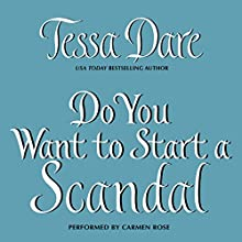 Do You Want to Start a Scandal Audiobook by Tessa Dare Narrated by Carmen Rose