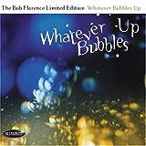 echange, troc Bob Florence - Whatever Bubbles Up