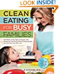 Clean Eating for Busy Families: Get M...