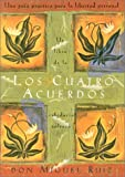 Los cuatro acuerdos: Una guia practica para la libertad personal (Four Agreements, Spanish-language edition) (187842484X) by Ruiz, don Miguel