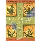 Los cuatro acuerdos: Una guia practica para la libertad personal (Four Agreements, Spanish-language edition) ~ Miguel Ruiz
