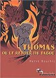 echange, troc Hervé Bourhis - Thomas ou le retour du tabou - Prix René Goscinny 2003