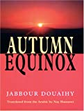 AUTUMN EQUINOX (1557287074) by Jabbour Douaihy