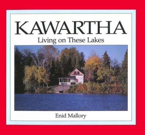 Kawartha: Living on These Lakes