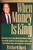 When Money Is King: How Revlon's Ron Perelman Mastered the World of Finance to Create One of America's Greatest Business Empires, and Found Glamour, Beauty, and the High Life in the Bargain