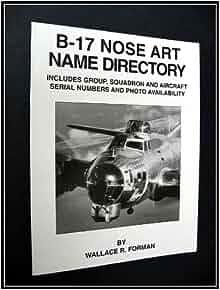 B 17 Nose Art Name Directory B-17 Nose Art Name Dir...