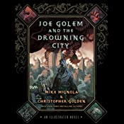 Joe Golem and the Drowning City | [Mike Mignola, Christopher Golden]
