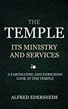 The Temple Its Ministry and Services A historical examination of the first century Temple at Jerusal