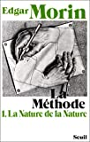 La nature de la nature (His La Methode) (French Edition) (2020046342) by Morin, Edgar