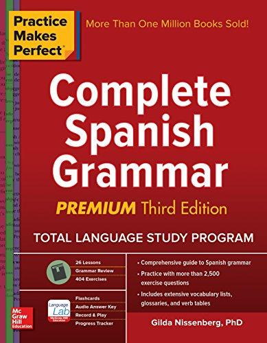 Gilda Nissenberg - Practice Makes Perfect Complete Spanish Grammar, Premium Third Edition