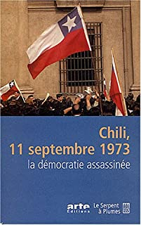 Chili, 11 septembre 1973 : la démocratie assassinée