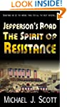 Jefferson's Road: The Spirit of Resis...