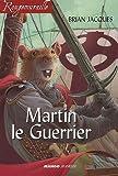 echange, troc Brian Jacques - Martin le Guerrier