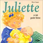 Juliette a un petit fr�re