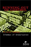 Running Out of Control: Dilemmas of Globalization (1565491513) by R. Alan Hedley