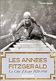 echange, troc Xavier Girard - Les Années Fitzgerald : La Côte d'Azur, 1920-1930