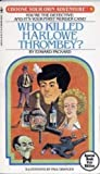 Who Killed Harlowe Thrombey (Choose Your Own Adventure, 9) (0553209124) by Edward Packard