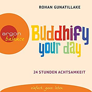 Buddhify your day Hörbuch