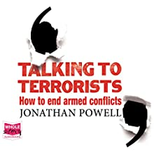 Talking to Terrorists (       UNABRIDGED) by Jonathan Powell Narrated by Dugald Bruce Lockhart
