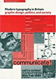 Modern Typography in Britain: Graphic Design, Politics, and Society - Typography Papers 8